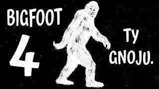 BIGFOOT ty Gnoju #4
