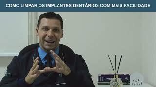 Como limpar os Implantes Dentários?