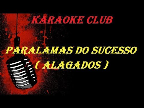 PARALAMAS DO SUCESSO - ALAGADOS ( VIDEO KARAOKE )
