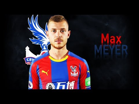 MAX MEYER - Welcome to Crystal Palace! Goals & Skills | 2018
