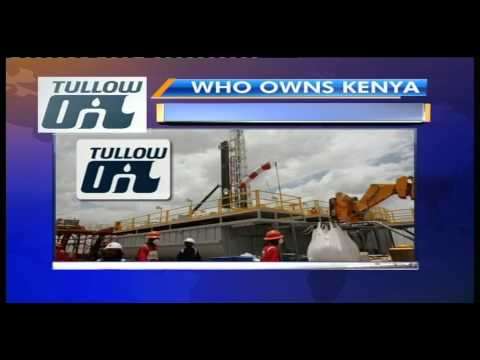 Who Owns Kenya: Tullow Oil Company