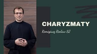 Charyzmaty | Remigiusz Recław SJ