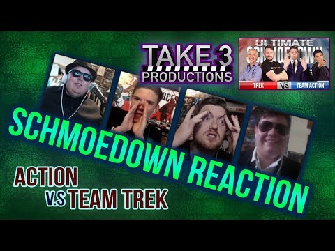 Take 3 Schmoedown Reaction - Action vs Trek