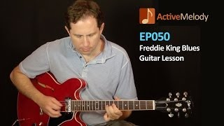 Freddie King Blues Guitar Lesson - EP050