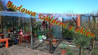 192. Budowa szklarni z okien , szklarnia ogrodowa forum .