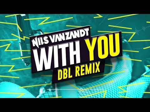 Nils Van Zandt - With You (DBL Remix)