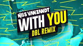 Nils Van Zandt - With You (DBL Remix)