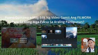 PAANO GUMAWA O MAG EDIT NG VIDEO GAMIT ANG FILMORA PARA SA ATING MGA PAKSA SA ARALING PANLIPUNAN