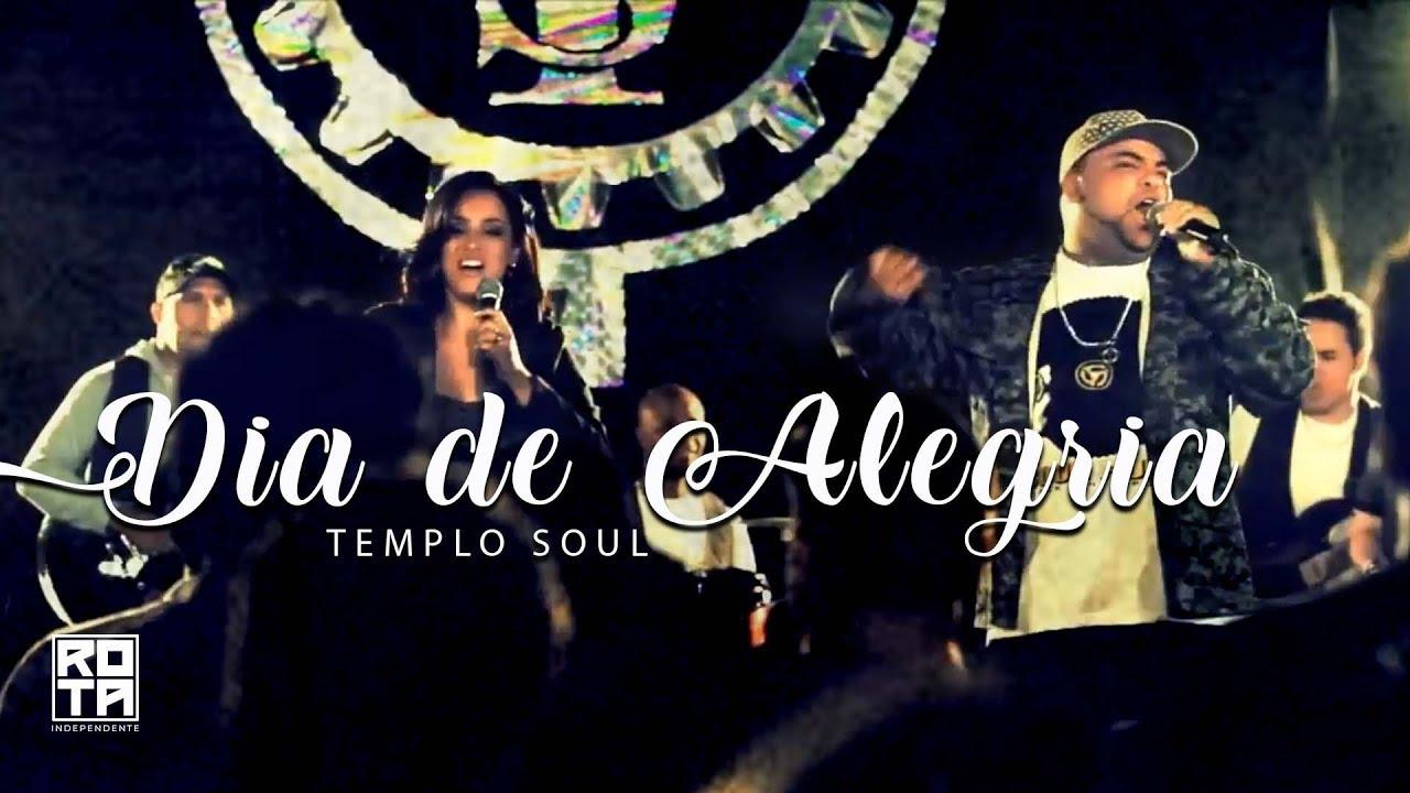 Templo Soul | Dia de Alegria (Clipe Oficial)