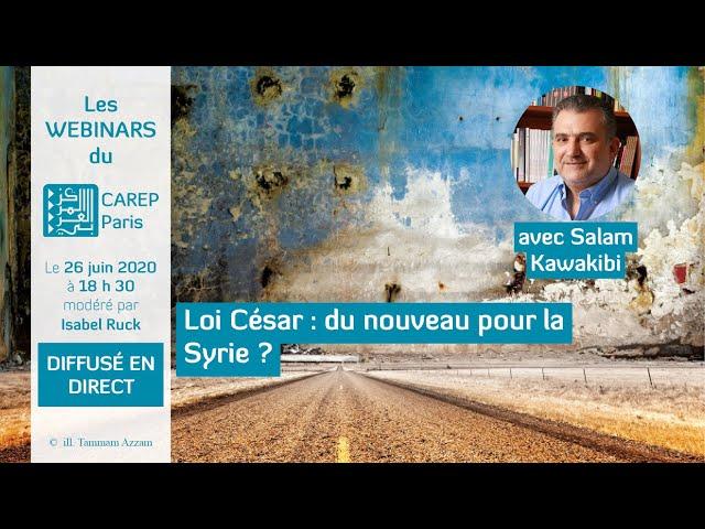 Webinar 6 : Loi César : du nouveau pour la Syrie ?