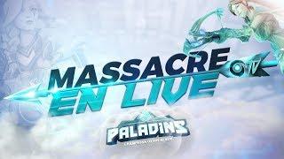 🏹 PALADINS ► MASSACRE EN LIVE !