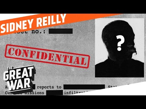 The Godfather of Modern Espionage - Sidney Reilly I WHO DID WHAT IN WW1?