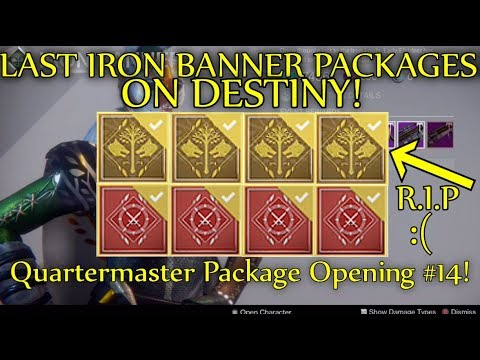Destiny - THE LAST EVER IRON BANNER PACKAGES! (Crucible Quartermaster Opening #14)