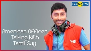 RJ பாலாஜி - RJ Balaji | American Officer Talking With Tamil Guy | Cross Talk