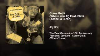 Come Get It (Where You At) Feat. Elzhi (Acapella Clean)