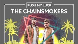 Gambar cover The Chainsmokers - Push My Luck (Famba Remix) [Lyric Video]