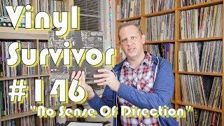 """Vinyl Survivor #146 """"No Sense Of Direction"""""""