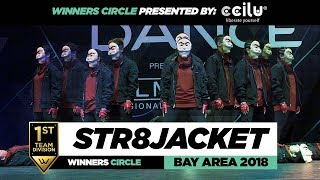Str8jacket   1st Place Team Division   Winners Circle   World of Dance Bay Area 2018   #WODBAY18