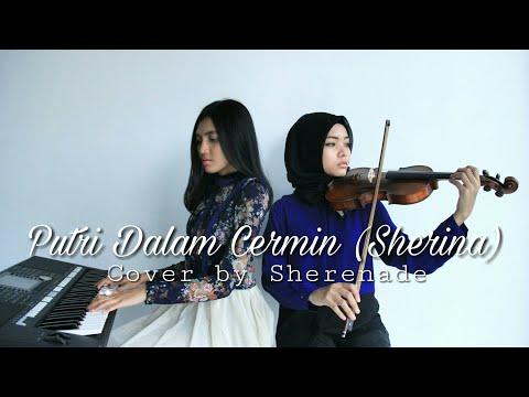 SHERENADE - Putri Dalam Cermin (Sherina) Vocal, Violin & Piano Cover Mp3