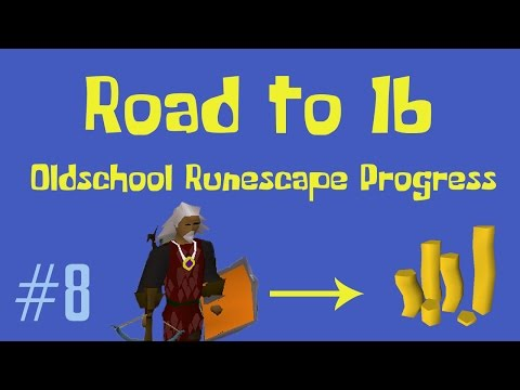 [OSRS] Road to 1B from nothing - Oldschool Runescape Progress Video - Ep 8