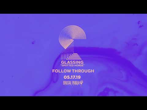 "GLASSING - ""Follow Through"" (Official Audio) Mp3"