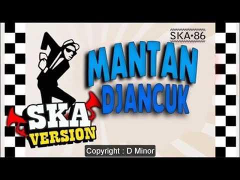 SKA 86 - Mantan Djancuk (Reagge Ska Version)