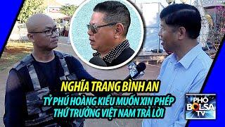 Nghĩa trang Quân đội Biên Hòa: Tỷ phú Hoàng Kiều muốn xin phép, Thứ trưởng VN trả lời