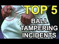 Top 5 Worst Ball Tampering incidents in cricket history