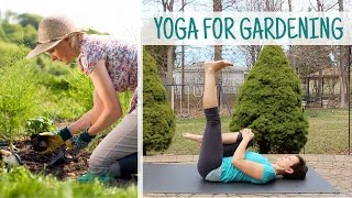 Yoga for gardening (to take care of the tight neck, back and hips)