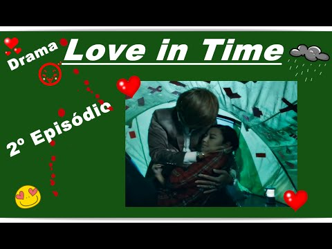Drama Love in Time   Amor em Tempo 2º Ep legendado