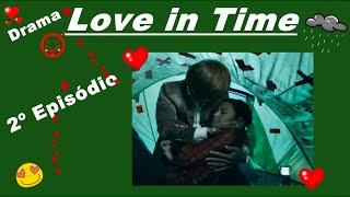 Drama Love in Time - ( Amor em Tempo) 2º Ep. legendado