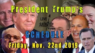 President  Trump's Schedule for Friday, November 22, 2019
