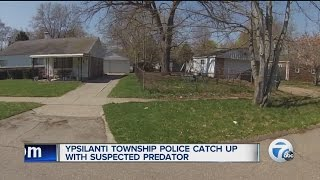 Ypsilanti Township Police catch up with suspected predator