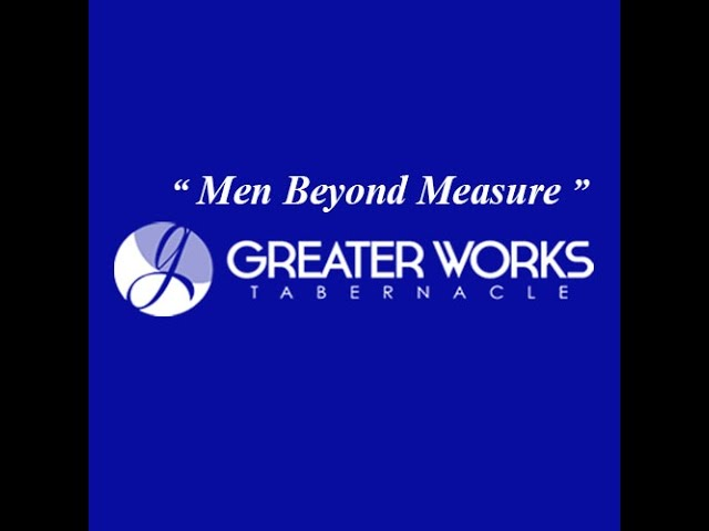 """Men Beyond Measure """