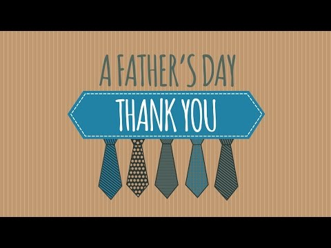 A Father's Day Thank You | FATHER'S DAY VIDEO
