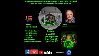 Paranormal Soup Ep 239 guest Dr. Rev. Christopher Macklin
