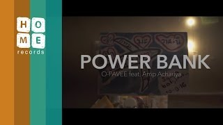 O-Pavee Ft. Amp Achariya - Power Bank【Official Video】 thumbnail