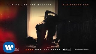 Janine And The Mixtape - Old Beside You [Official Audio]