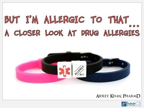But I'm Allergic to That…A Closer Look at Drug Allergies