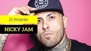 Video El Amante Nicky Jam English Version with El Amante Nicky Jam Song Lyrics download MP3, 3GP, MP4, WEBM, AVI, FLV Januari 2018