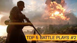 TOP 5 BATTLE PLAYS #2: Multi-Kill Madness! - Battlefield 1