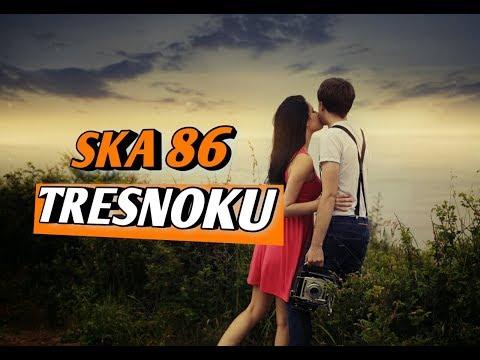 SKA 86 FEAT REKA PUTRI - TRESNOKU (video Lirik)