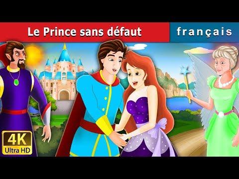 Le Prince sans défaut | Flawless Prince Story in French | Contes De Fées Français