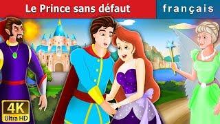 Le Prince sans défaut | Histoire Pour S'endormir | Contes De Fées Français