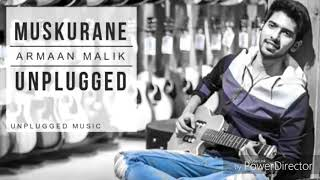 Muskurane Ki Unplugged - Armaan Malik Awesome Audio Song