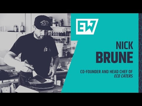027 - Nick Brune, Co-Founder and Executive Chef of Eco Cater