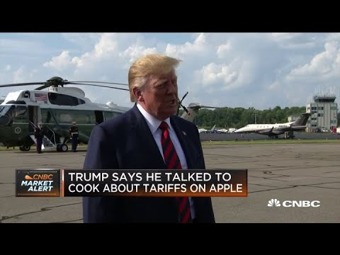 President Trump says he talked to Tim Cook about tariffs on Apple