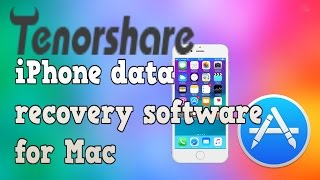 Tenorshare iPhone data recovery software for Mac - recover deleted files from iPhone without backup