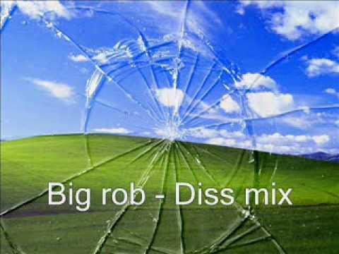 Big rob - Diss mix