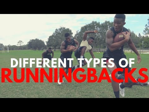THE DIFFERENT TYPES OF RUNNING BACKS..